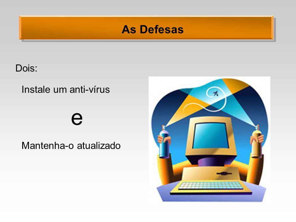 As Defesas Dois: Instale um anti-vírus e Mantenha-o atualizado