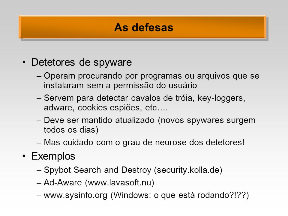 As defesas Detetores de spyware Exemplos