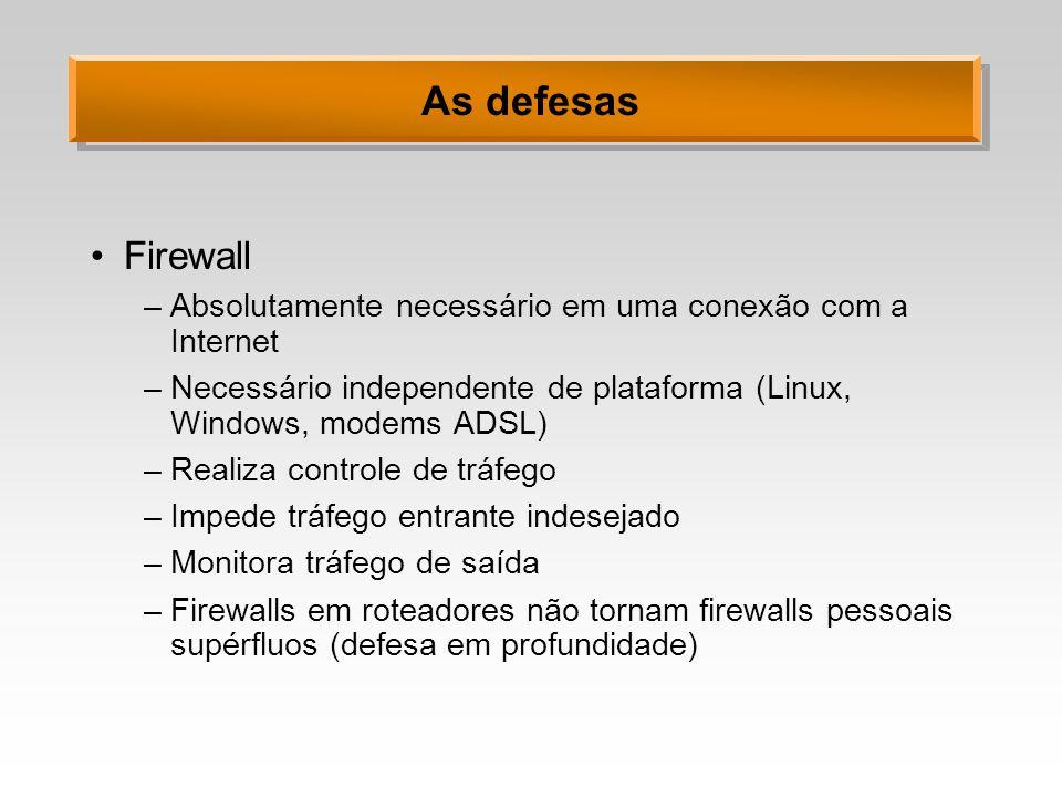As defesas Firewall. Absolutamente necessário em uma conexão com a Internet. Necessário independente de plataforma (Linux, Windows, modems ADSL)