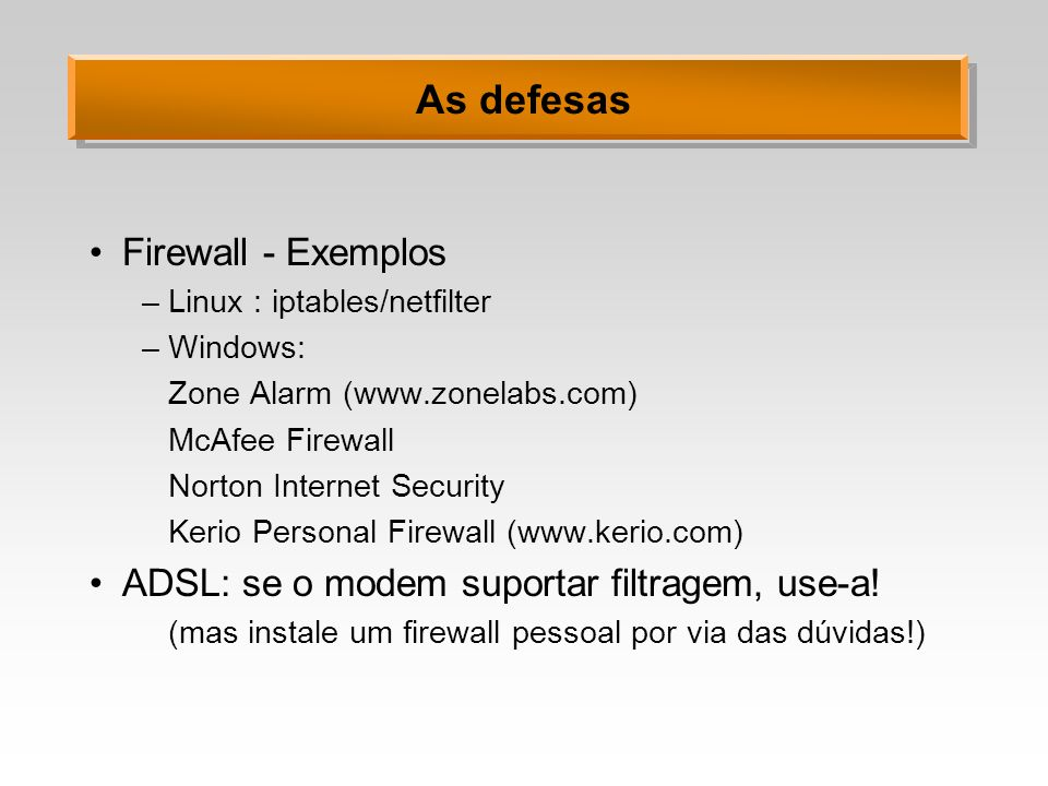 As defesas Firewall - Exemplos