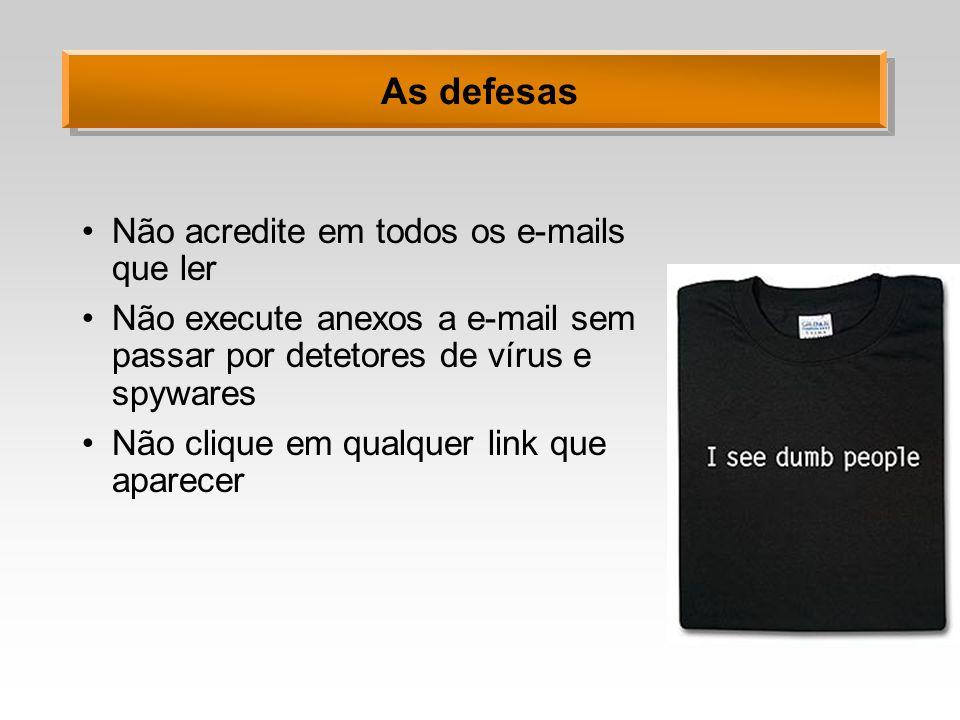 As defesas Não acredite em todos os e-mails que ler