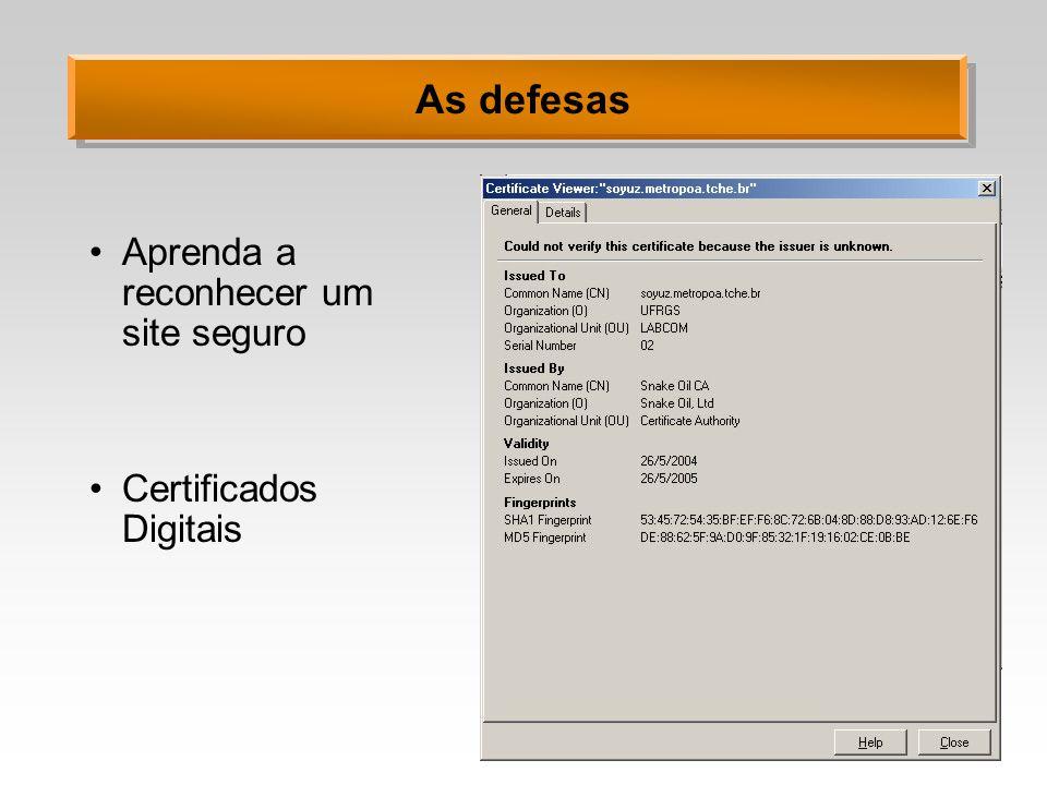 As defesas Aprenda a reconhecer um site seguro Certificados Digitais