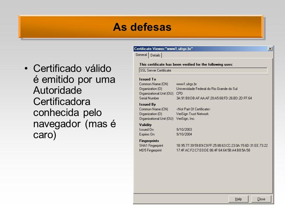 As defesas Certificado válido é emitido por uma Autoridade Certificadora conhecida pelo navegador (mas é caro)