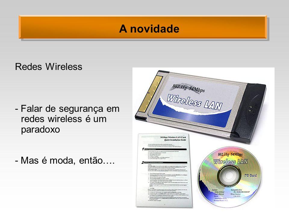 A novidade Redes Wireless