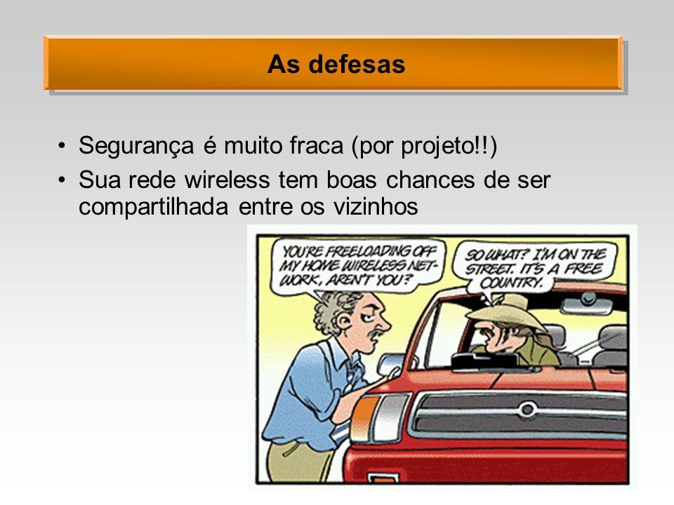 As defesas Segurança é muito fraca (por projeto!!)