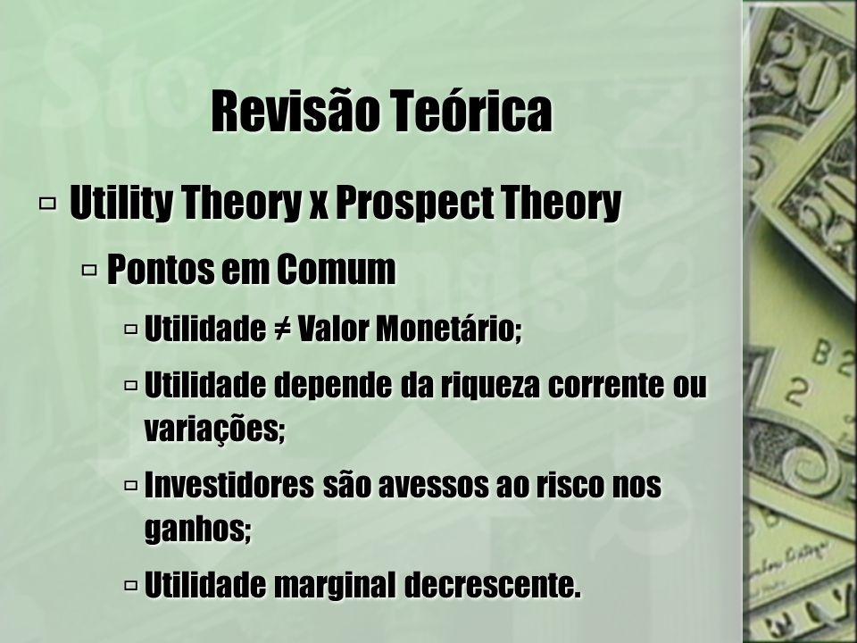 Revisão Teórica Utility Theory x Prospect Theory Pontos em Comum
