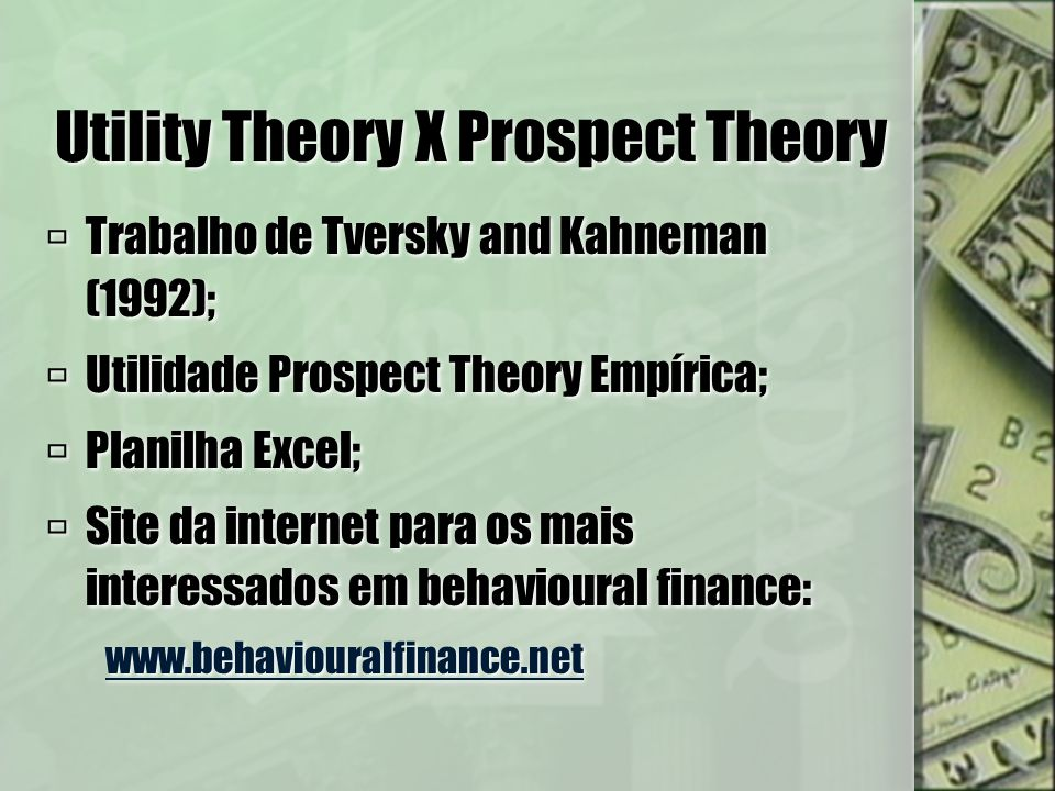 Utility Theory X Prospect Theory