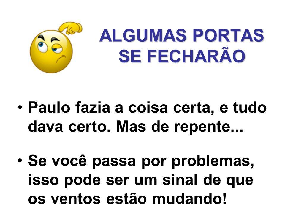 ALGUMAS PORTAS SE FECHARÃO