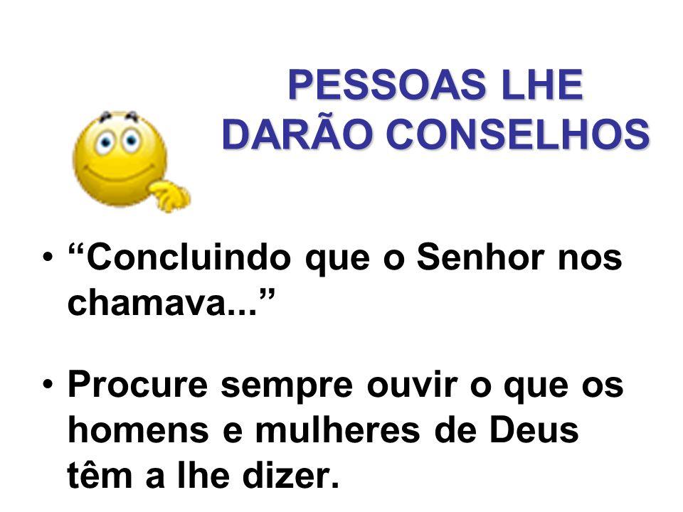 PESSOAS LHE DARÃO CONSELHOS