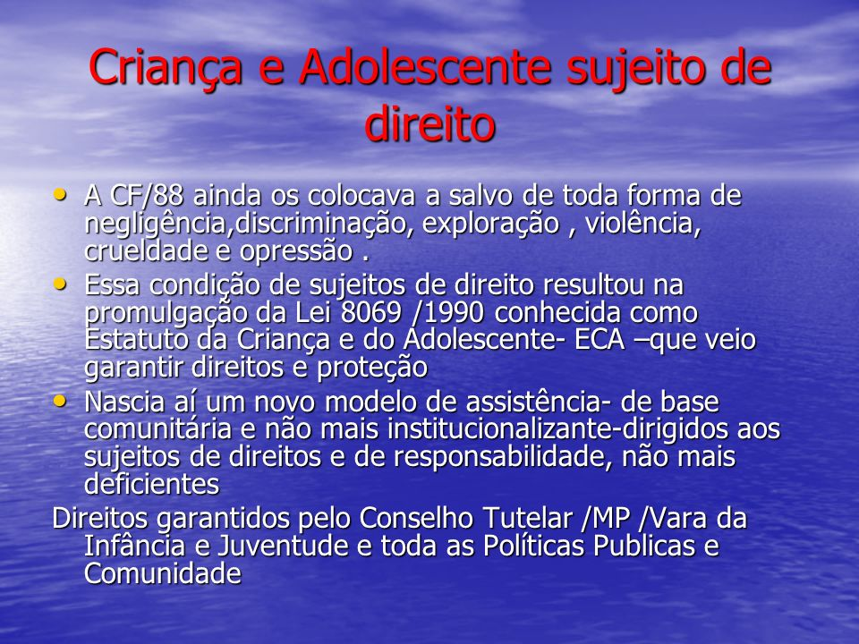 Criança e Adolescente sujeito de direito