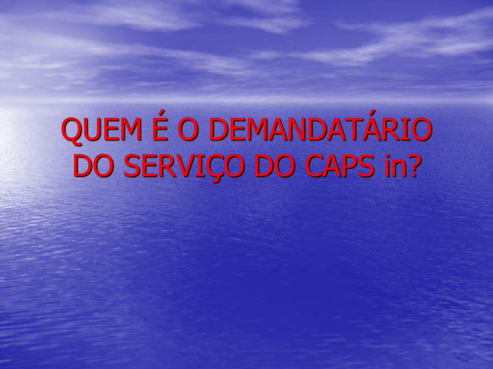 QUEM É O DEMANDATÁRIO DO SERVIÇO DO CAPS in