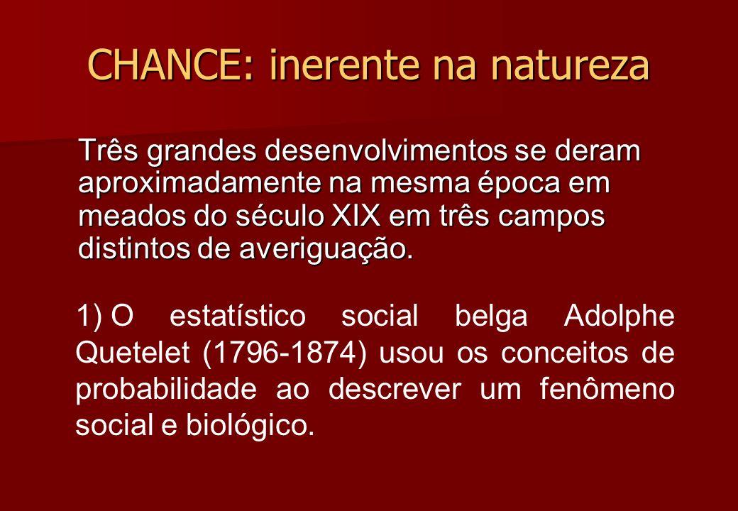 CHANCE: inerente na natureza