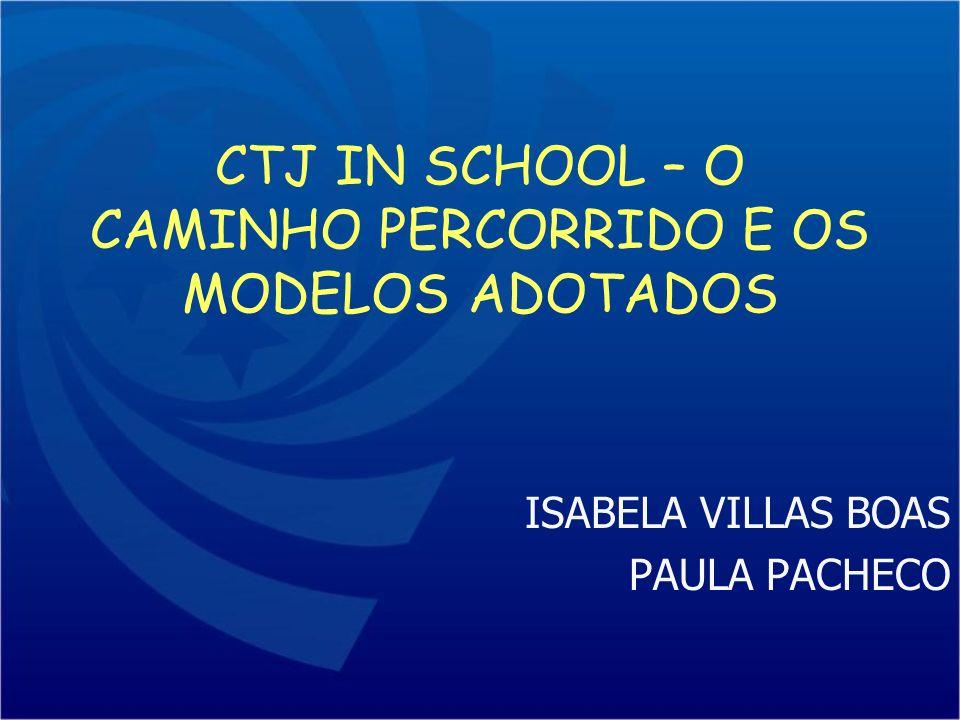 CTJ IN SCHOOL – O CAMINHO PERCORRIDO E OS MODELOS ADOTADOS