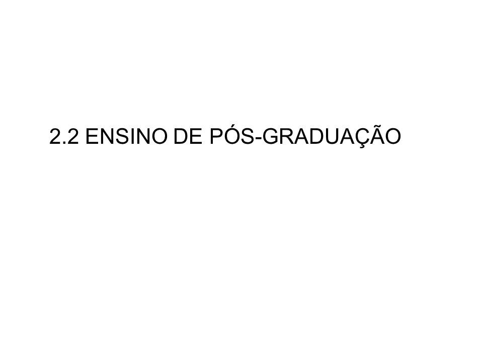 2.2 ENSINO DE PÓS-GRADUAÇÃO