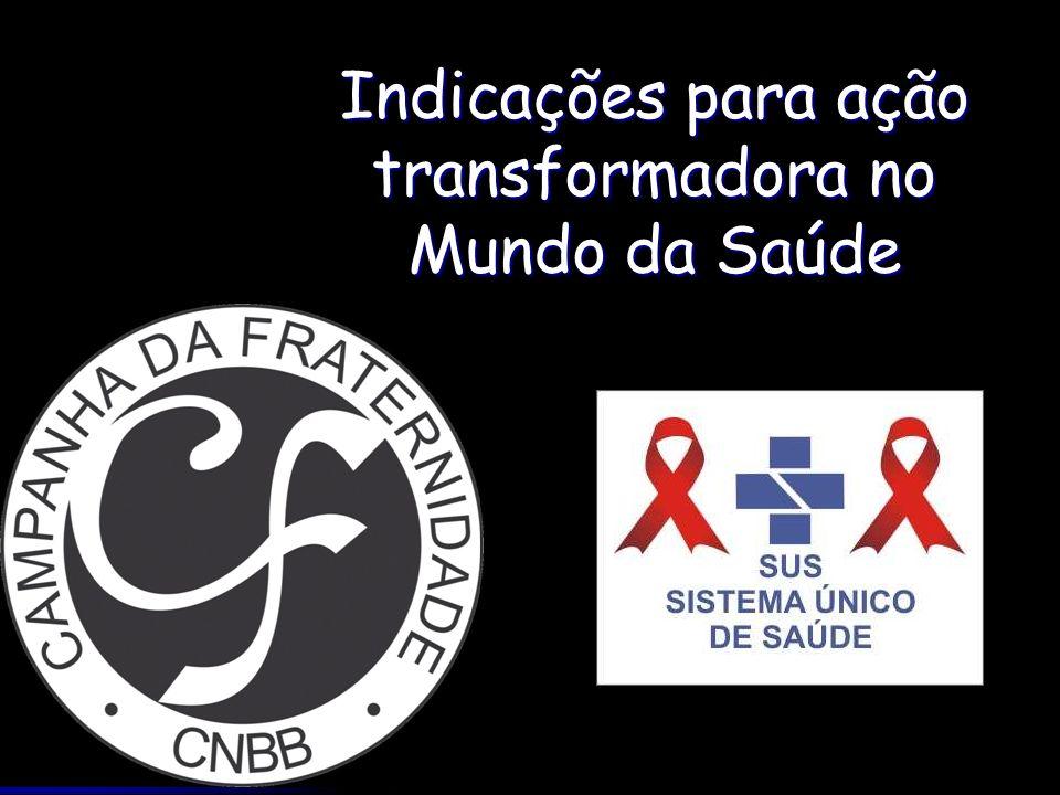 Indicações para ação transformadora no Mundo da Saúde