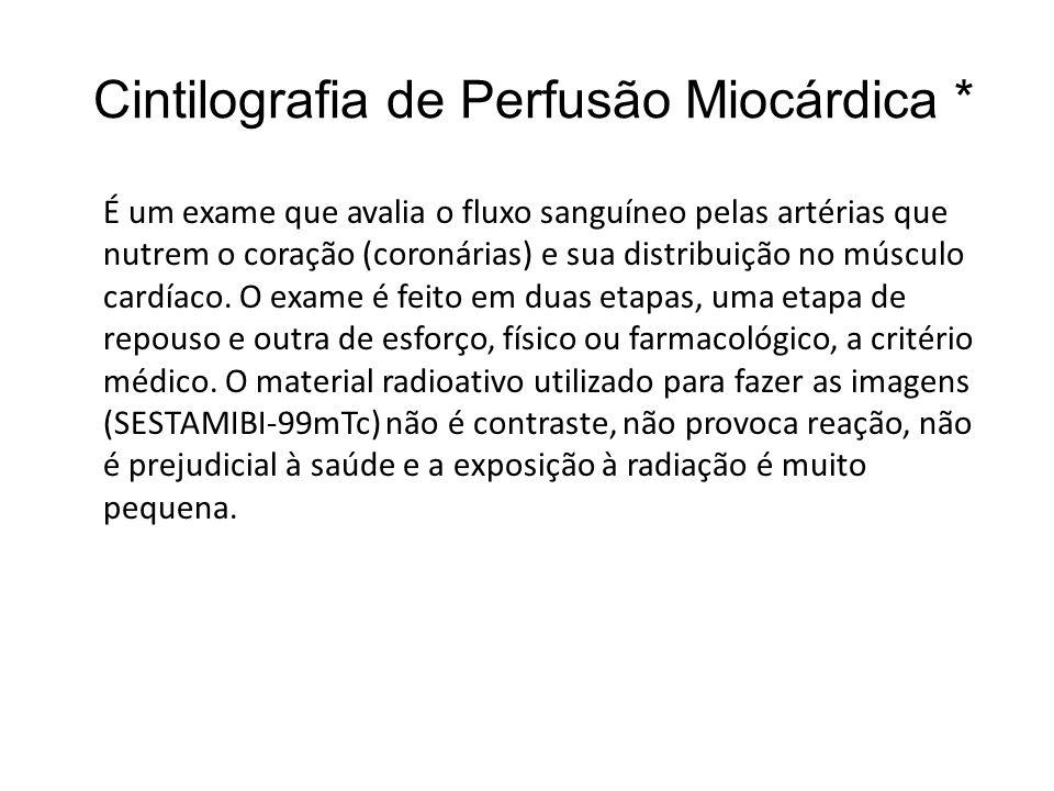 Cintilografia de Perfusão Miocárdica *