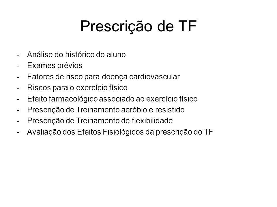 Prescrição de TF Análise do histórico do aluno Exames prévios