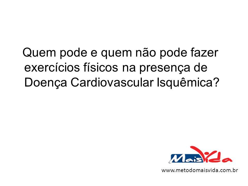 Quem pode e quem não pode fazer exercícios físicos na presença de Doença Cardiovascular Isquêmica