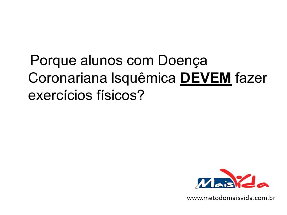 Porque alunos com Doença Coronariana Isquêmica DEVEM fazer exercícios físicos