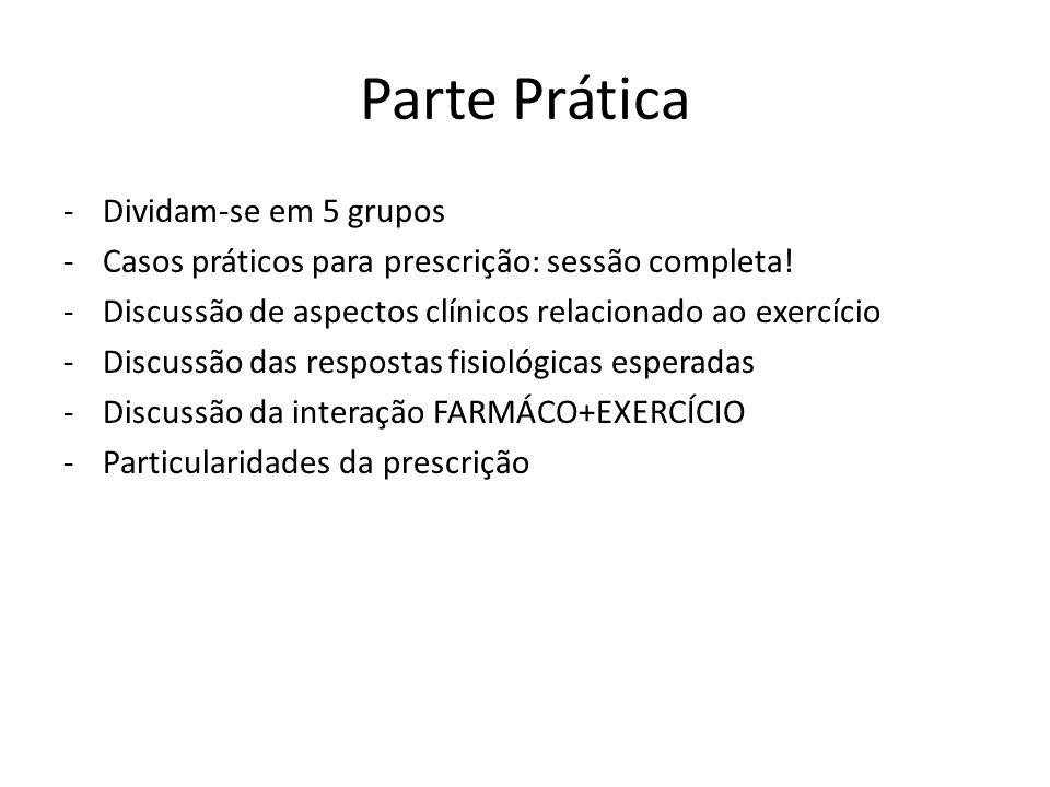 Parte Prática Dividam-se em 5 grupos