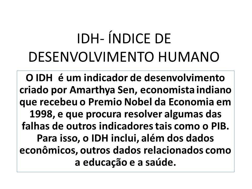 IDH- ÍNDICE DE DESENVOLVIMENTO HUMANO