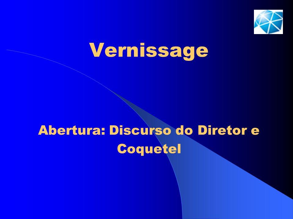 Abertura: Discurso do Diretor e Coquetel