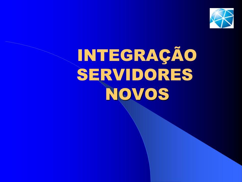 INTEGRAÇÃO SERVIDORES NOVOS