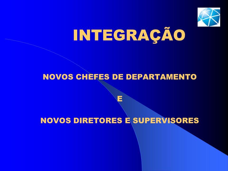 NOVOS CHEFES DE DEPARTAMENTO E NOVOS DIRETORES E SUPERVISORES