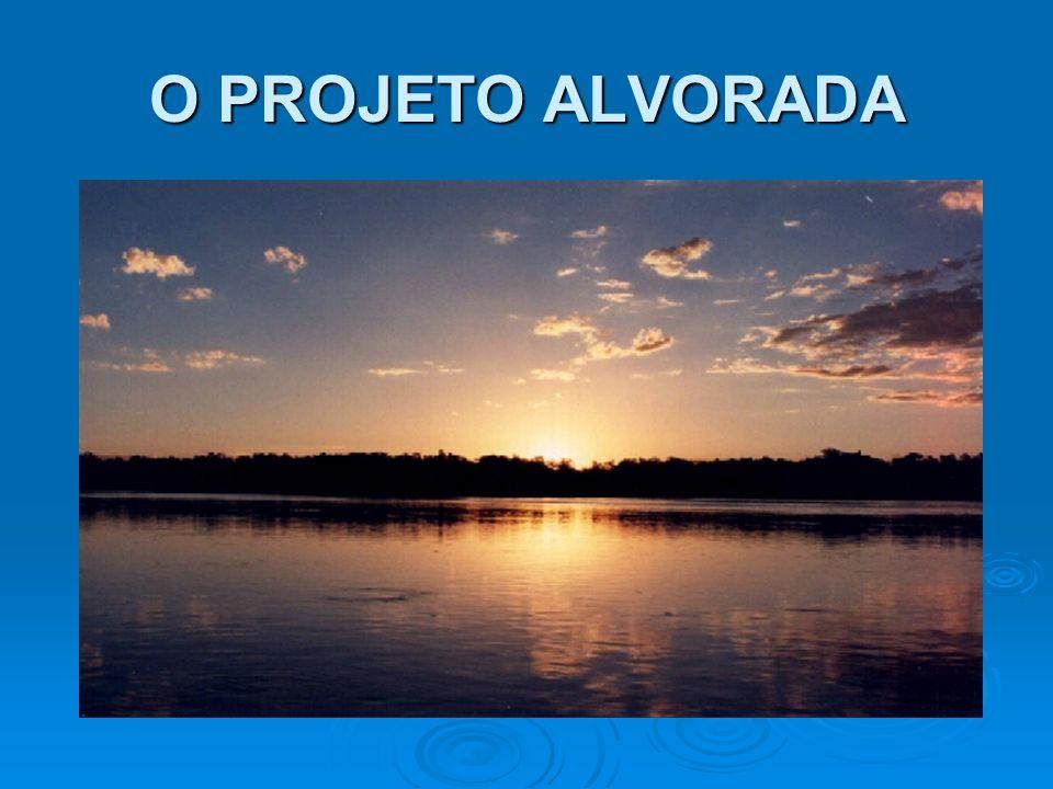 O PROJETO ALVORADA