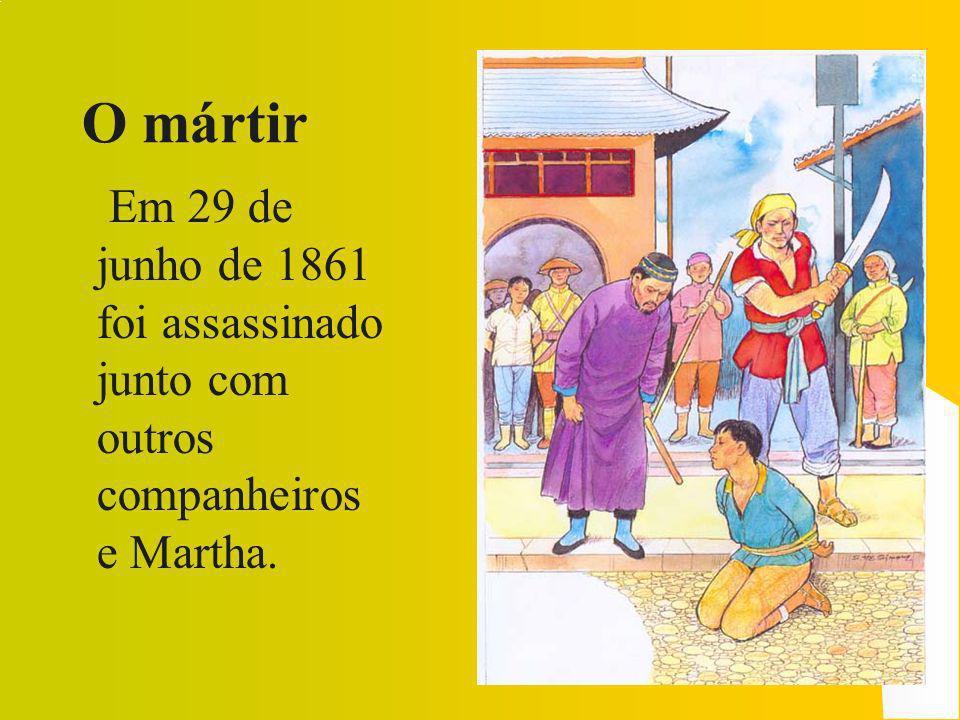 O mártir Em 29 de junho de 1861 foi assassinado junto com outros companheiros e Martha.