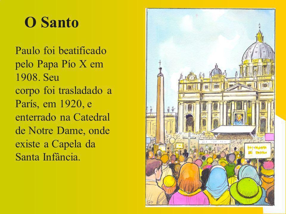 O Santo Paulo foi beatificado pelo Papa Pío X em 1908. Seu