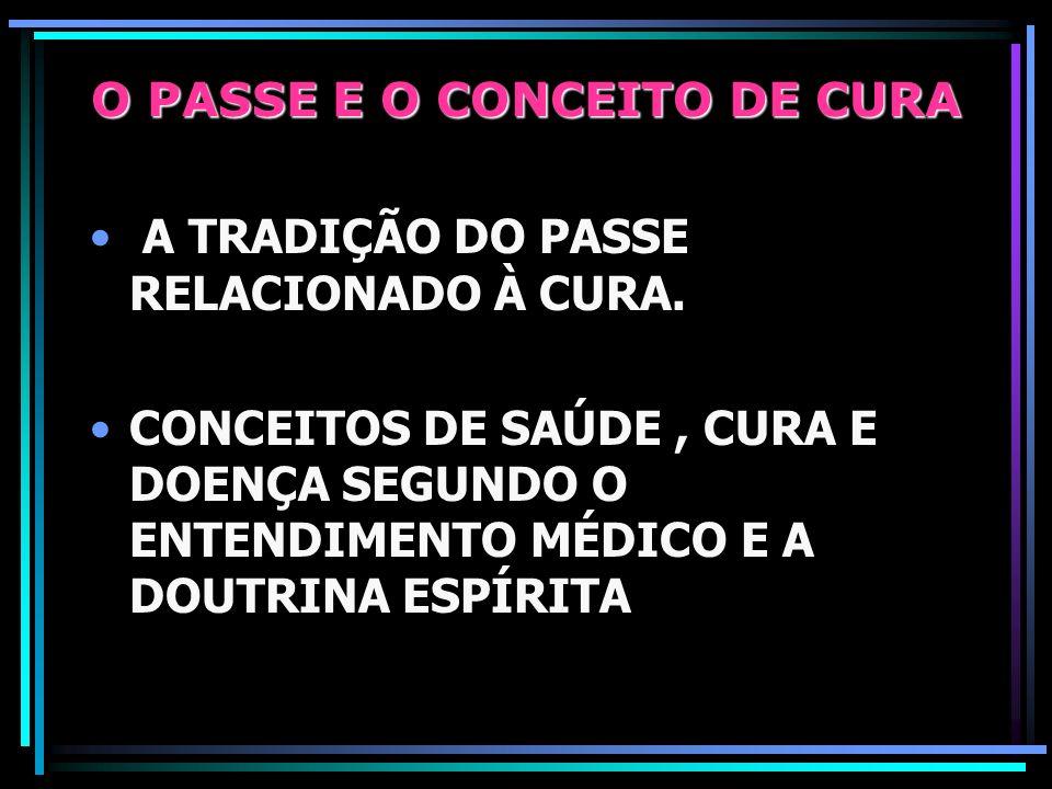 O PASSE E O CONCEITO DE CURA