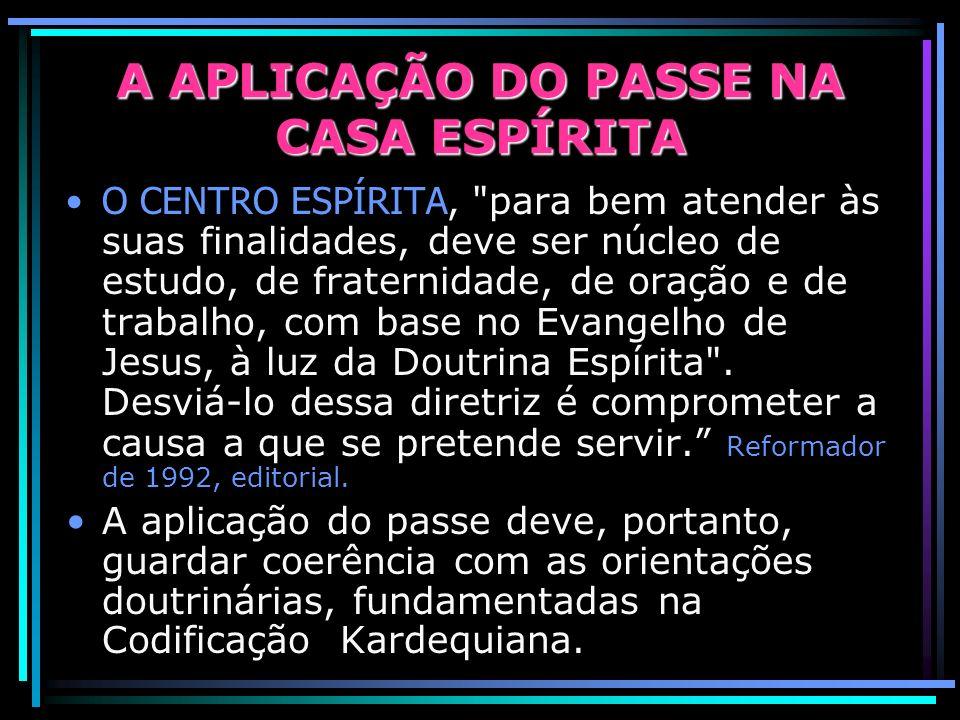 A APLICAÇÃO DO PASSE NA CASA ESPÍRITA
