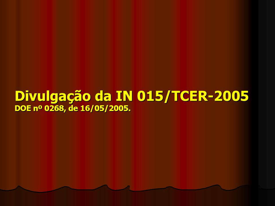 Divulgação da IN 015/TCER-2005