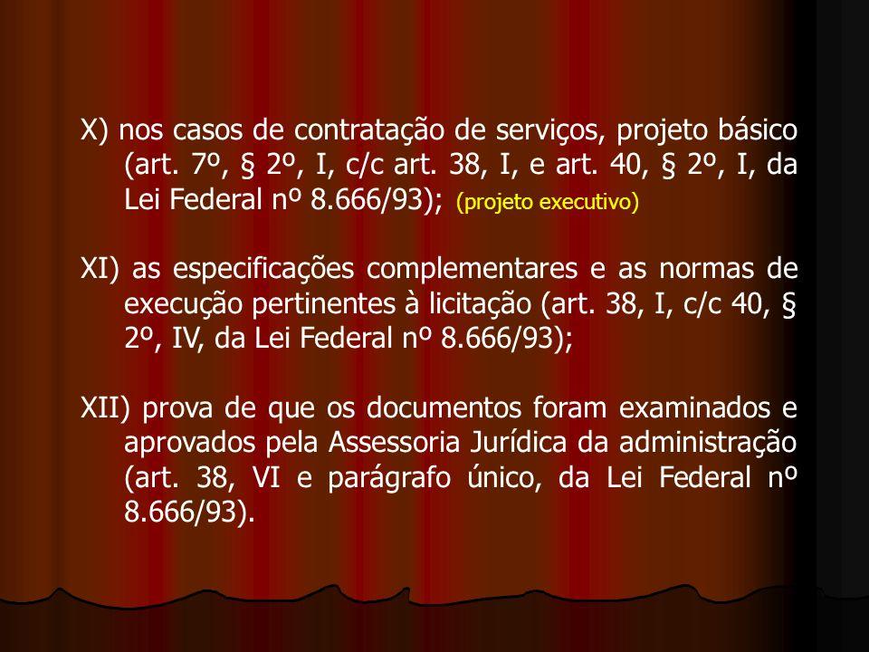 X) nos casos de contratação de serviços, projeto básico (art