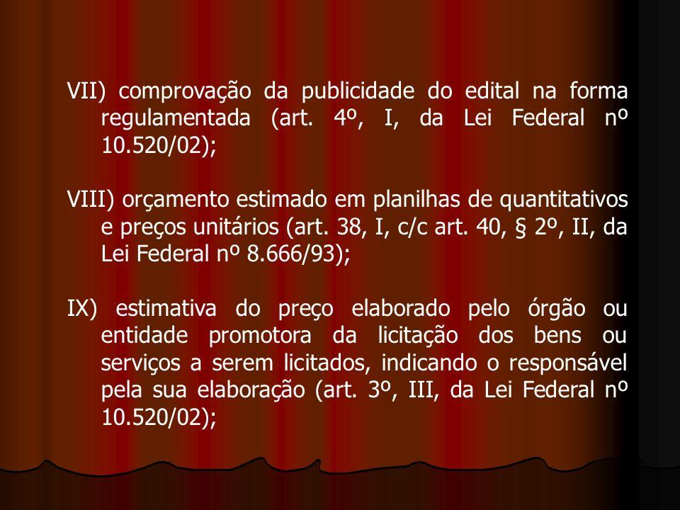 VII) comprovação da publicidade do edital na forma regulamentada (art