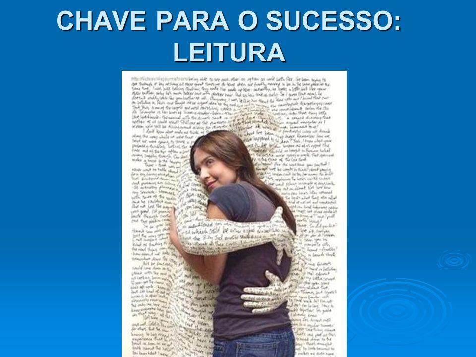 CHAVE PARA O SUCESSO: LEITURA