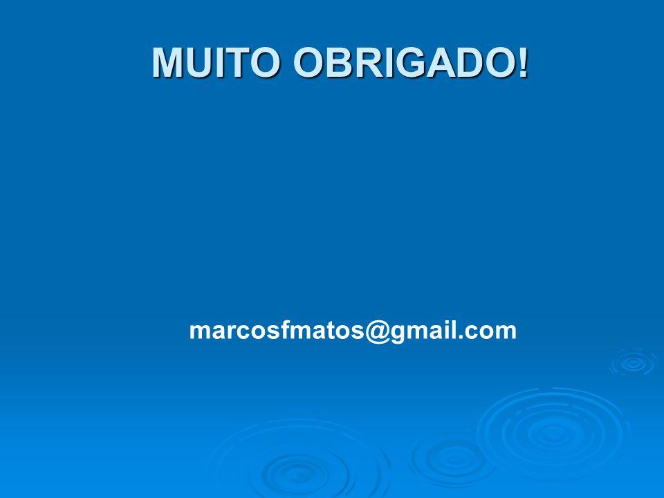 MUITO OBRIGADO! marcosfmatos@gmail.com