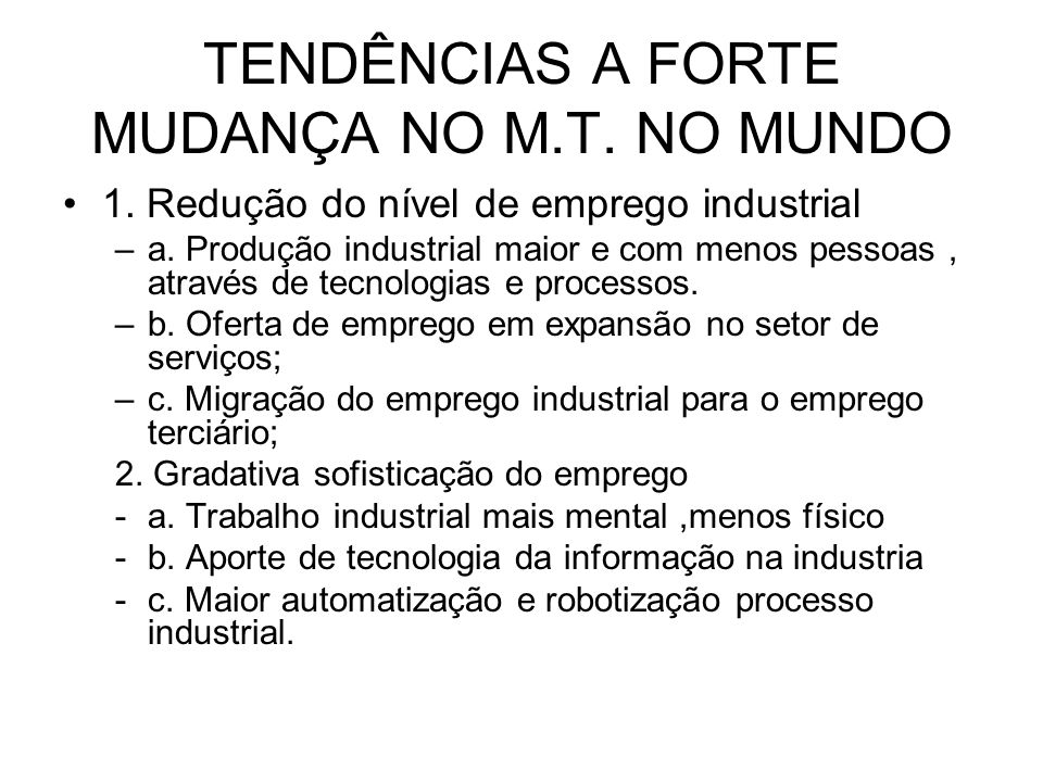 TENDÊNCIAS A FORTE MUDANÇA NO M.T. NO MUNDO