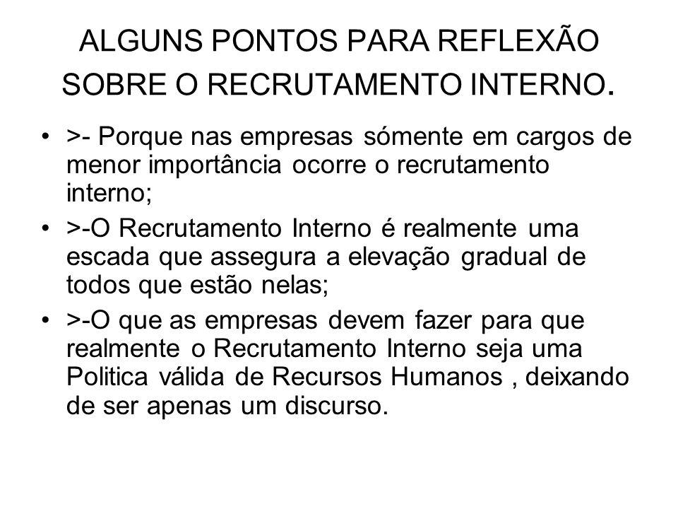 ALGUNS PONTOS PARA REFLEXÃO SOBRE O RECRUTAMENTO INTERNO.