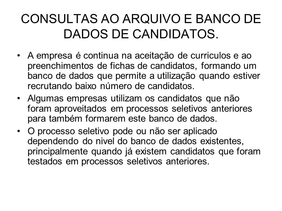 CONSULTAS AO ARQUIVO E BANCO DE DADOS DE CANDIDATOS.