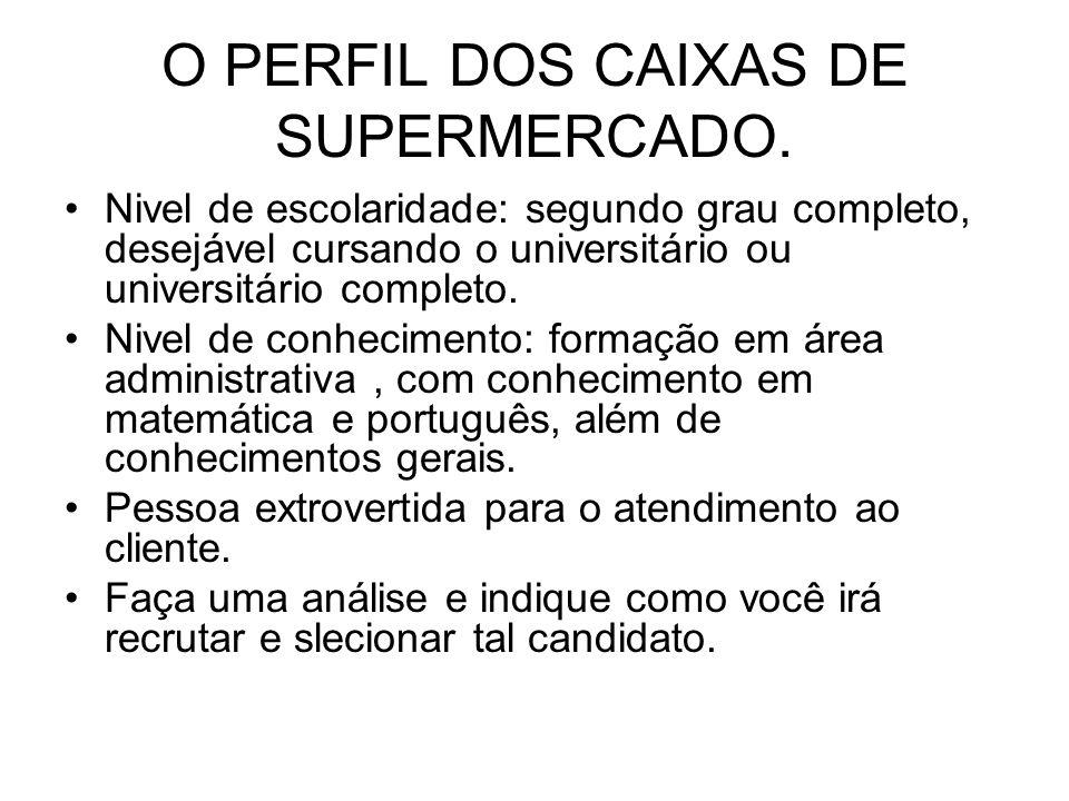 O PERFIL DOS CAIXAS DE SUPERMERCADO.