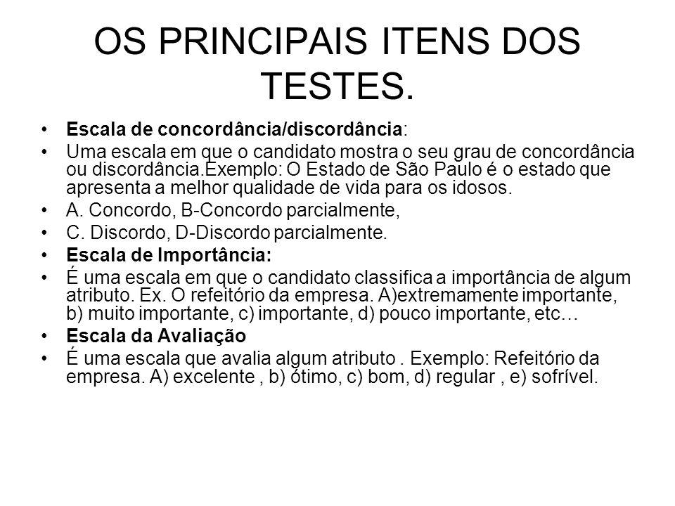 OS PRINCIPAIS ITENS DOS TESTES.