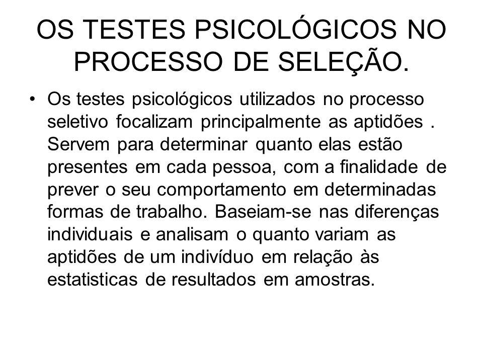 OS TESTES PSICOLÓGICOS NO PROCESSO DE SELEÇÃO.