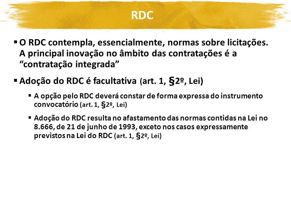 Adoção do RDC é facultativa (art. 1, §2º, Lei)
