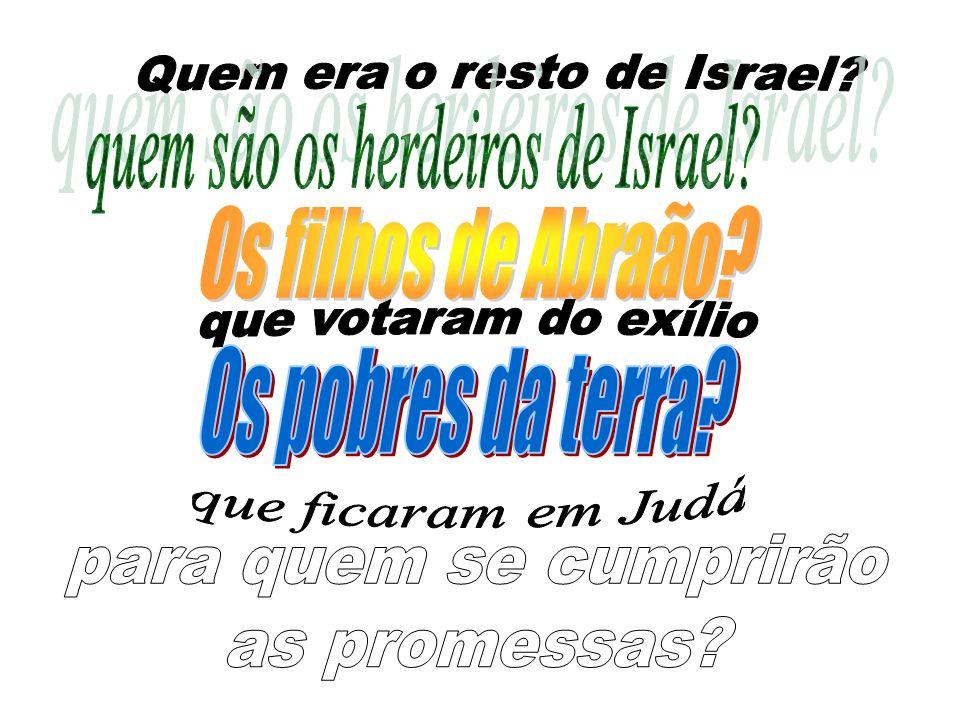 Quem era o resto de Israel quem são os herdeiros de Israel
