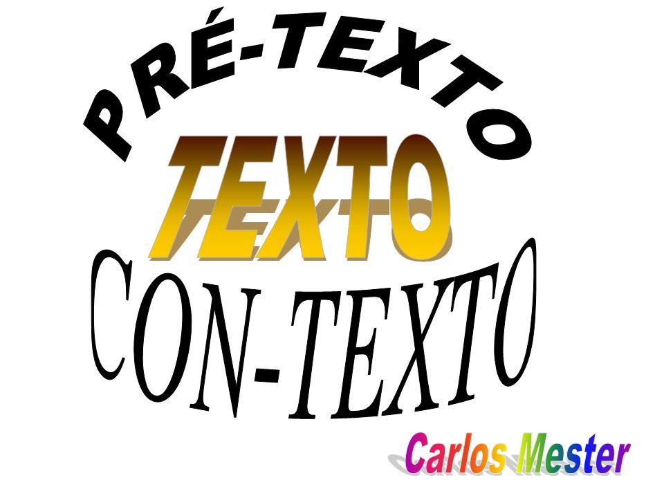 PRÉ-TEXTO TEXTO CON-TEXTO Carlos Mester