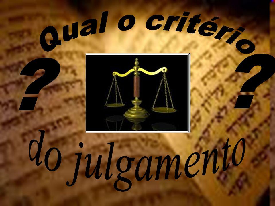 Qual o critério do julgamento