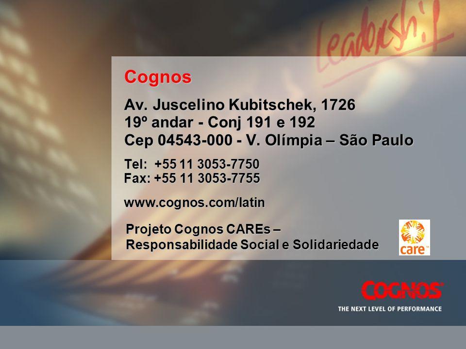 Tel: +55 11 3053-7750 Fax: +55 11 3053-7755 www.cognos.com/latin