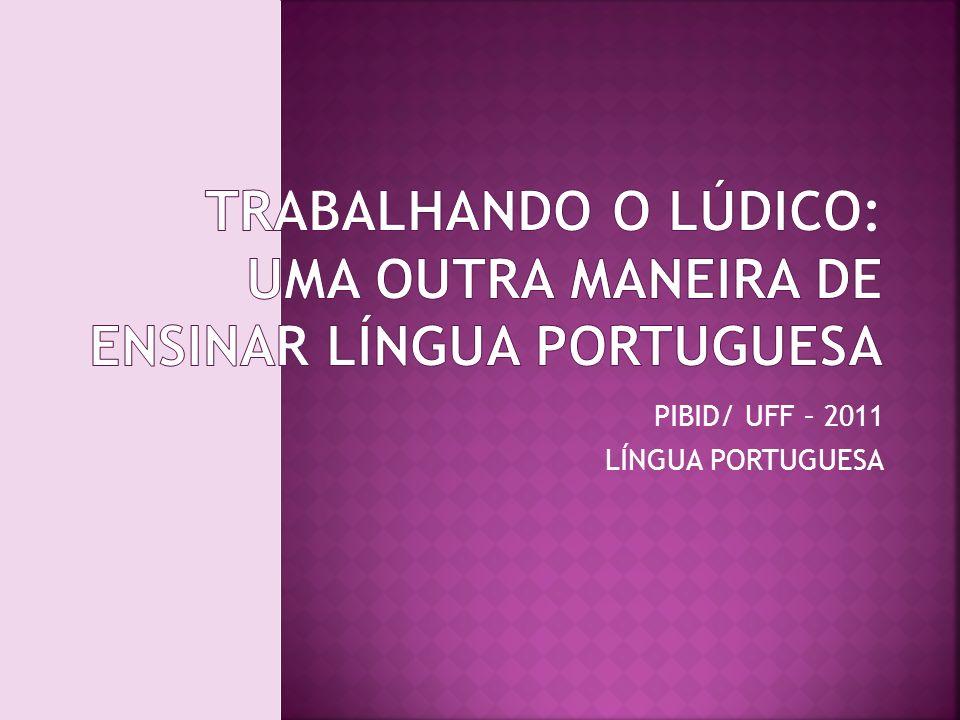 Trabalhando o lúdico: uma outra maneira de ensinar língua portuguesa
